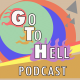 GTH GO TO HELL PODCAST