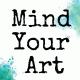 Mind Your Art